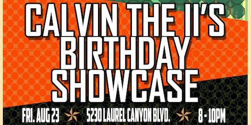 Calvin The II's Birthday Showcase