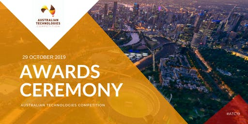 Australian Technologies Competition 2019 - Awards Ceremony and Networking