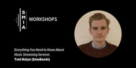 SMIA Workshops: Everything You Need to Know About Music Streaming Services tickets