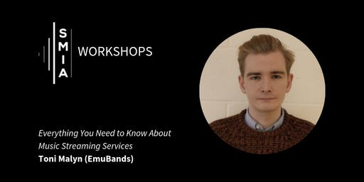 SMIA Workshops: Everything You Need to Know About Music Streaming Services