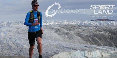 Correre per un pianeta migliore: incontro con l'Ultra Trailer Oliviero Alotto biglietti