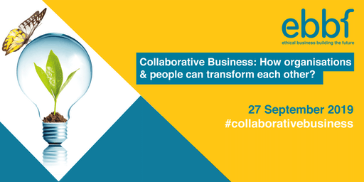 Collaborative Business:How organisations & people can transform each other?