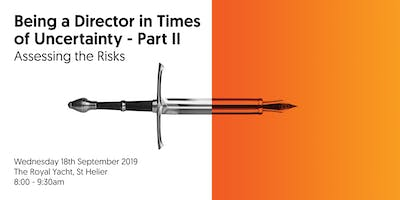 Being a Director in Times of Uncertainty - Part II: Assessing the Risks