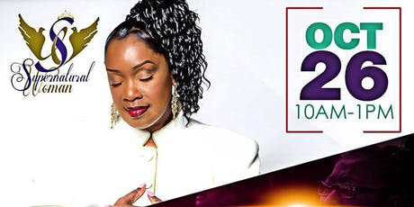 5th Annual Supernatural Woman - Power of Prayer  Closing the Year Strong! tickets