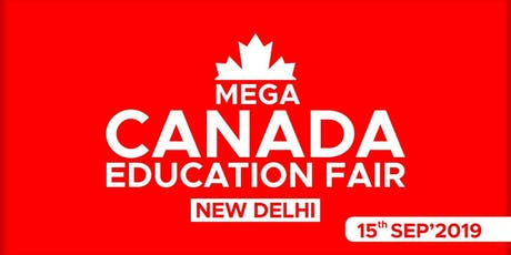 Mega Canada Education Fair 2019 - New Delhi tickets