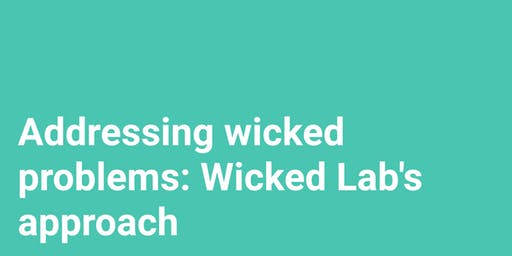 [WEBINAR] Addressing wicked problems: Wicked Lab's approach FREE