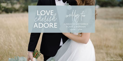 Love Cherish Adore Wedding Fair at Plant 4 Bowden