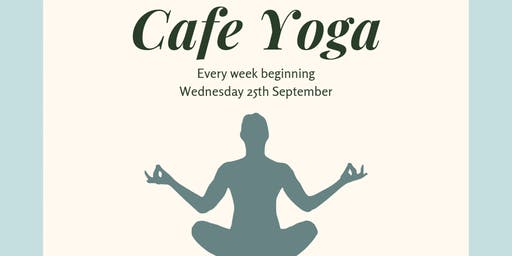 Serendipities Cafe Yoga (25/09/19)