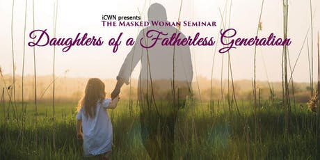 The Masked Woman - Daughters of a Fatherless Generation tickets