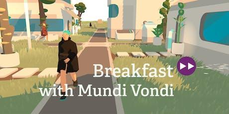 games:net BREAKFAST with Mundi Vondi tickets