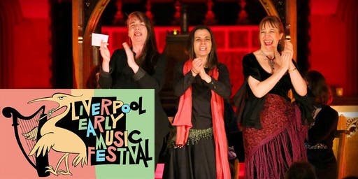 Liverpool Early Music Festival 2019: Quirky, Lively, Heartfelt. Check us out if you like Folk, Jazz, Classical, World Music, Theatre &, of course, Early Music