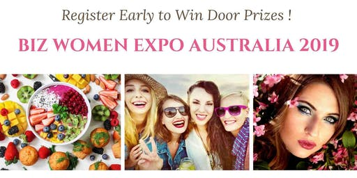 BIZ WOMEN EXPO AUSTRALIA 2019  (Free Parking, Entry with Canapes & Drinks)