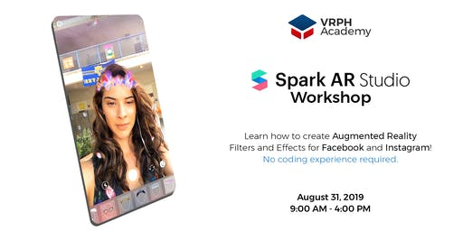 Spark AR Workshop - VRPH Academy