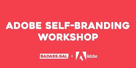 Adobe x Badass.Gal - Self-Branding Workshop tickets