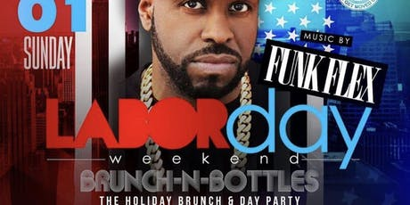 9/1   Labor Day Weekend Brunch & Bottles w/ Funk Flex tickets