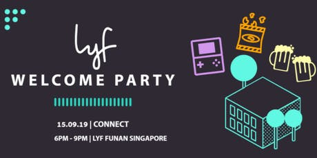 Welcome Party at lyf Funan Singapore tickets