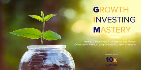 How To Invest & Grow Your Money Consistently Without Complex Financial Theories tickets