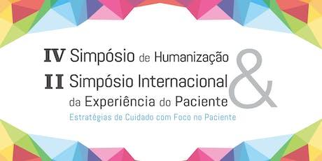 IV Simpósio de Humanização e II Simpósio Intern. da Experiência do Paciente tickets