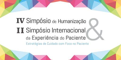 IV Simpósio de Humanização e II Simpósio Intern. da Experiência do Paciente
