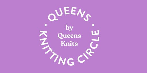 Queens Knitting Circle at Chateau le Woof 10.6.19
