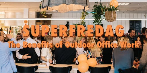 "Superfredag Seminar Aug 23: ""The Benefits of Outdoor Office Work"""