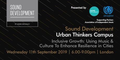 Sound Development London X UN Habitat - Urban Thinkers Campus tickets
