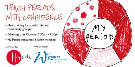 Hey Girls: Teach Periods with Confidence - Edinburgh tickets