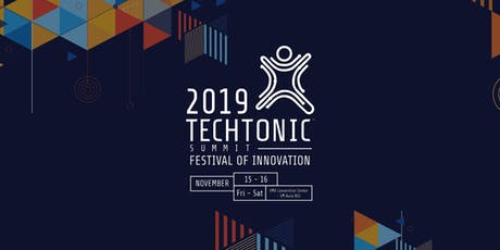 Techtonic Summit 2019 | Festival of Innovation tickets