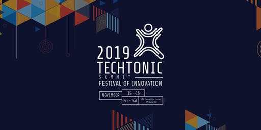 Techtonic Summit 2019 | Festival of Innovation