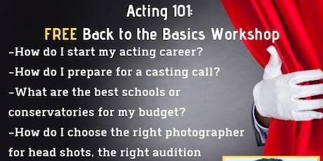 Acting 101: FREE Back to Basics Workshop 2 tickets
