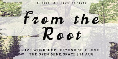 From The Root: Self Love and Expression Workshop