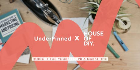 Doing It For Yourself: PR & Marketing tickets
