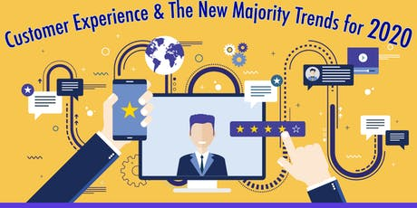 Customer Experience & The New Majority Trends For 2020 tickets