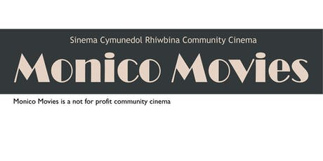 Monico Movies (Sinema Cymunedol Rhiwbina Community Cinema) tickets
