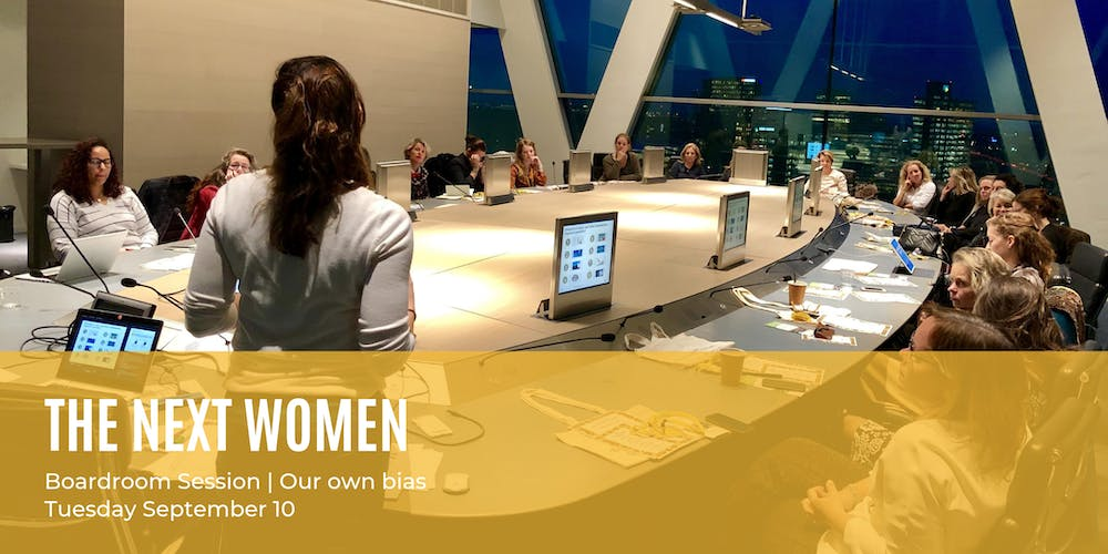 The Next Women Boardroom Sessions | Our own bias