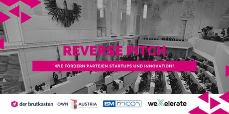 Reverse Pitch - wie fördern Parteien Startups und Innovation? Tickets