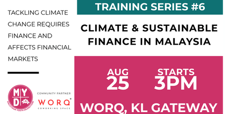 Training Series 6: Climate & Sustainable Finance in Malaysia tickets