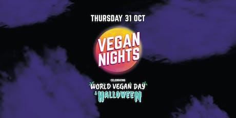VEGAN NIGHTS - Celebrating World Vegan & Halloween - THURS 31st OCT tickets