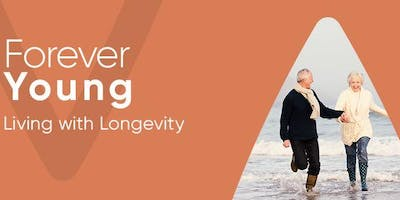 Forever Young: Living with Longevity