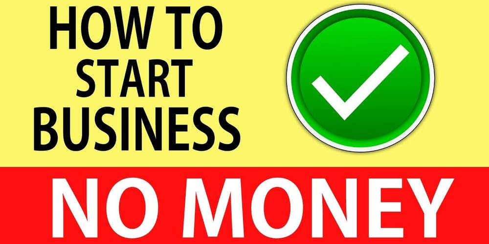 How To Start Your Own Business With No Money 1 On