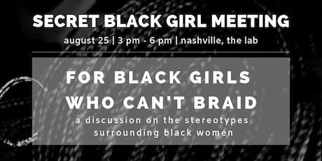 Secret Black Girl Meeting 002 tickets