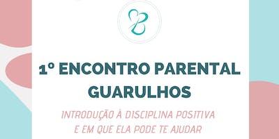 1º Encontro Parental Guarulhos - Disciplina Positiva