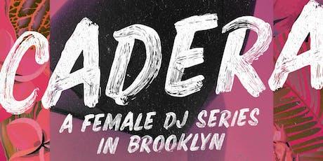 Cadera,  A Female DJ Series in Brooklyn tickets
