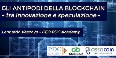 Gli Antipodi Della Blockchain, Tra Innovazione & Speculazione