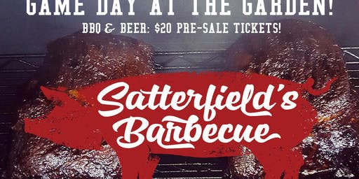 Game Day at the Garden With Satterfields BBQ