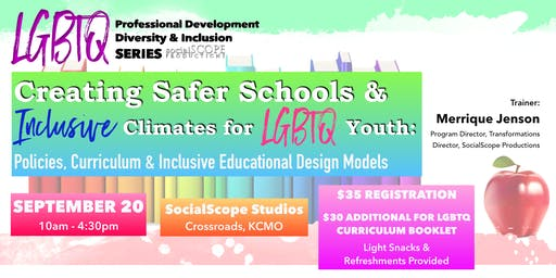 Creating Safer Schools & Inclusive Climates for LGBTQ Youth