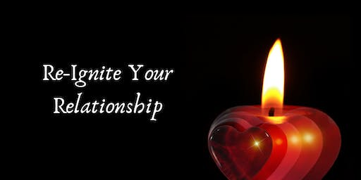 Re-Ignite Your Relationship