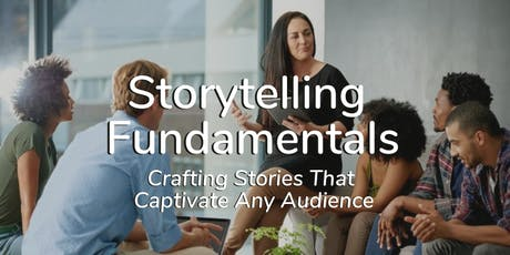 Storytelling Fundamentals - Crafting Stories That Captivate Any Audience tickets