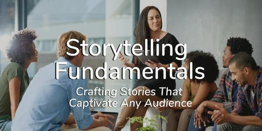 (Sold Out) Storytelling Fundamentals - Crafting Stories That Captivate Any Audience