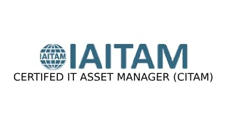 ITAITAM Certified IT Asset Manager (CITAM) 4 Days Training in Irvine, CA